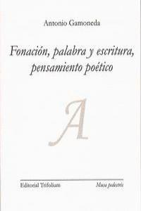 FONACIÓN, PALABRA Y ESCRITURA, PENSAMIENTO POÉTICO