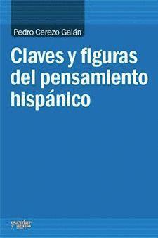 CLAVES Y FIGURAS DEL PENSAMIENTO HISPANICO