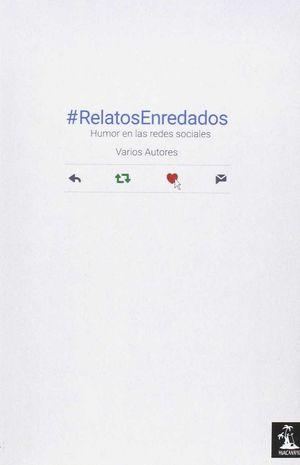 RELATOS ENREDADOS (#RELATOSENREDADOS)