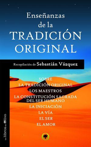 ENSEÑANZAS DE LA TRADICIÓN ORIGINAL