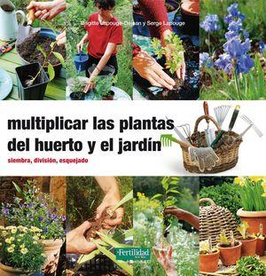 MULTIPLICAR LAS PLANTAS DEL HUERTO Y EL JARDIN