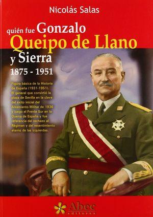 QUIÉN FUE GONZALO QUEIPO DE LLANO Y SIERRA, 1875-1951