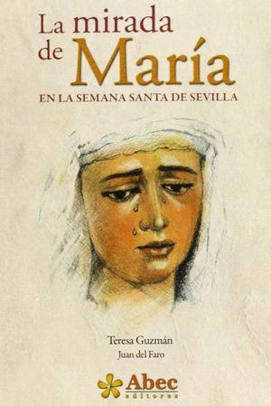 LA MIRADA DE MARIA EN LA SEMANA SANTA DE SEVILLA