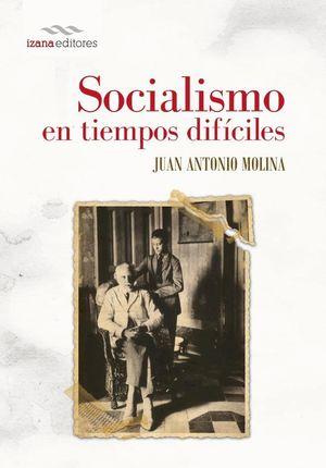 SOCIALISMO EN TIEMPOS DIFÍCILES
