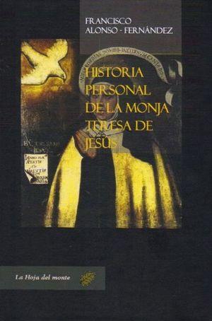 HISTORIA PERSONAL DE LA MONJA TERESA DE JESUS