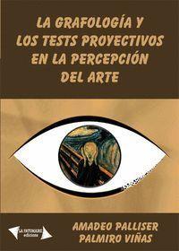 LA GRAFOLOGÍA Y LOS TESTS PROYECTIVOS EN LA PERCEPCIÓN DEL ARTE