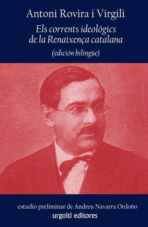 ELS CORRENTS IDEOLOGICS DE LA RENAIXENÇA CATALANA (ED.BILINGUE)