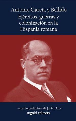 EJERCITOS, GUERRAS Y COLONIZACION EN LA HISPANIA ROMANA