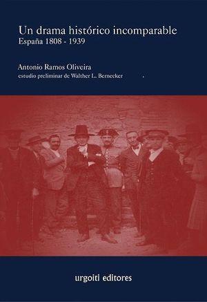 UN DRAMA HISTORICO INCOMPARABLE ESPAÑA 1808-1939