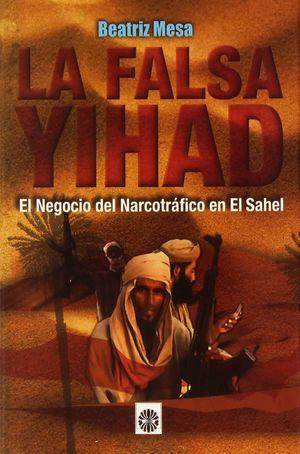 LA FALSA YIHAD, EL NEGOCIO DEL NARCOTRAFICO EN EL SAHEL