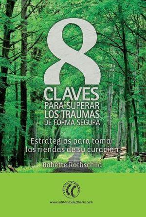 8 CLAVES PARA SUPERAR LOS TRAUMAS DE FORMA SEGURA