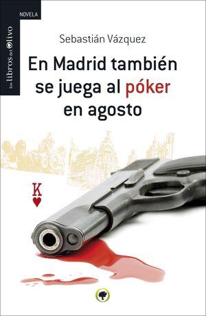 EN MADRID TAMBIÉN SE JUEGA AL PÓKER EN AGOSTO.