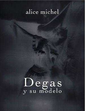 DEGAS Y SU MODELO