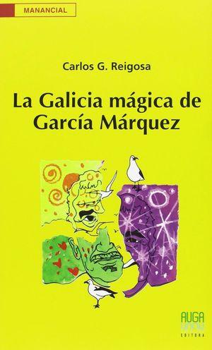 LA GALICIA MÁGICA DE GARCÍA MÁRQUEZ