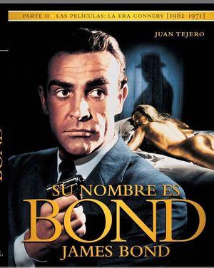 SU NOMBRE ES BOND JAMES BOND PARTE II