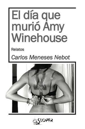 EL DÍA QUE MURIÓ AMY WINEHOUSE