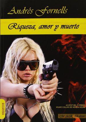 RIQUEZA, AMOR Y MUERTE