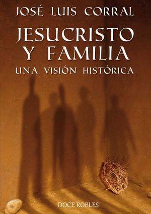 JESUCRISTO Y FAMILIA: UNA VISION HISTORICA