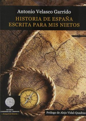 HISTORIA DE ESPAÑA ESCRITA PARA MIS NIETOS