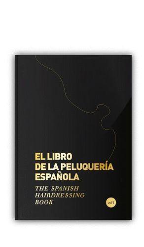 EL LIBRO DE LA PELUQUERÍA ESPAÑOLA/THE SPANISH HARDRESING BOOK