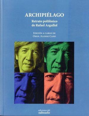ARCHIPIELAGO, RETRATO POLIFONICO DE RAFAEL ARGULLOL