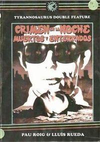 CRIMEN EN LA NOCHE + MUERTOS Y ENTERRADO