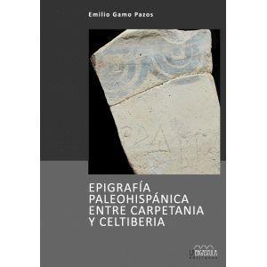 EPIGRAFIA PALEOHISPANICA ENTRE CARPETANIA Y CELTIBERIA