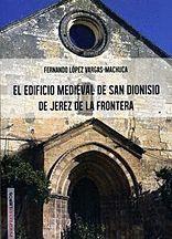 EL EDIFICIO MEDIEVAL DE SAN DIONISIO DE JEREZ DE LA FRONTERA