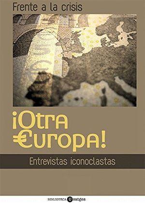 FRENTE A LA CRISIS OTRA EUROPA
