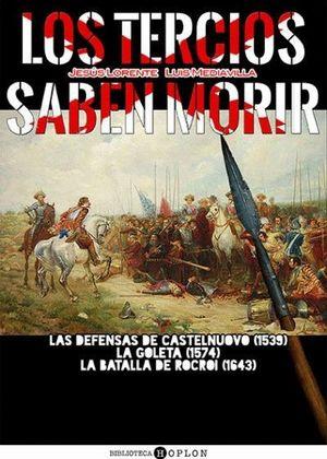 LOS TERCIOS SABEN MORIR. LAS DEFENSAS DE CASTELNUOVO (1539)-LA GO