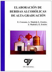 ELABORACION DE BEBIDAS ALCOHOLICAS DE ALTA GRADUACION