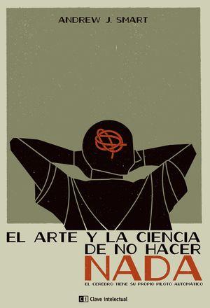EL ARTE Y LA CIENCIA DE NO HACER NADA