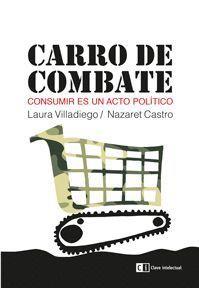 CARRO DE COMBATE, CONSUMIR ES UN ACTO POLITICO