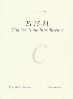 EL 15-M UNA BREVISIMA INTRODUCCION