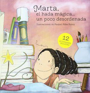 MARTA, EL HADA MÁGICA-- UN POCO DESORDENADA