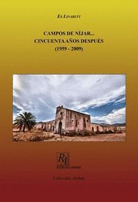 CAMPOS DE NÍJAR... CINCUENTA AÑOS DESPUÉS (1959-2009)