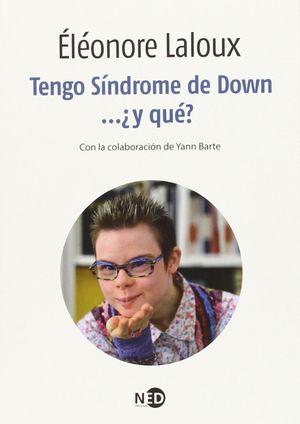 TENGO SINDROME DE DOWN... +Y QUE?