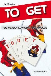 TO GET, EL VERBO COMODIN DEL INGLES