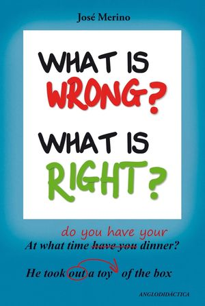WHAT IS WRONG? WHAT IS RIGHT?