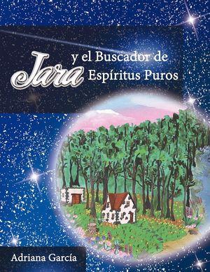 JARA Y EL BUSCADOR DE ESPIRITUS PUROS