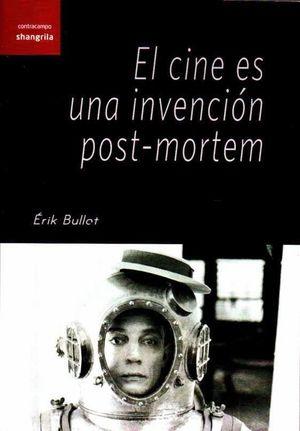 EL CINE ES UNA INVENCION POST-MORTEM
