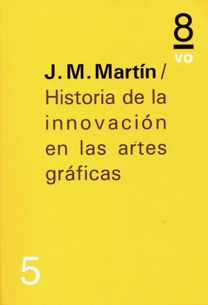 HISTORIA DE LA INNOVACION EN LAS ARTES GRAFICAS