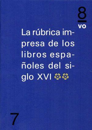 RUBRICA IMPRESA DE LOS LIBROS ESPAÑOLES DEL SIGLO XVI VOL 2