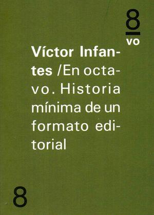 EN OCTAVO HISTORIA MINIMA DE UNFORMATO EDITORIAL