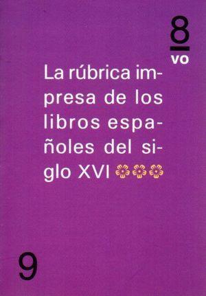 LA RUBRICA IMPRESA DE LOS LIBROS ESPAÑOLES DEL SIGLO XVI (III)