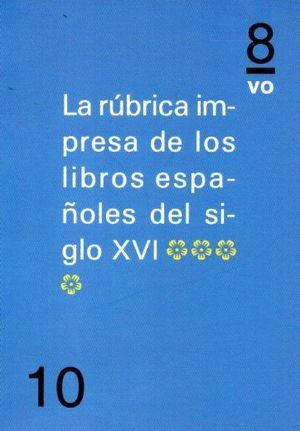 LA RUBRICA IMPRESA DE LOS LIBROS ESPAÑOLES DEL SIGLO XVI