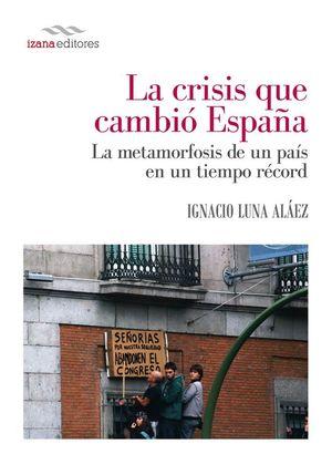LA CRISIS QUE CAMBIO ESPAÑA