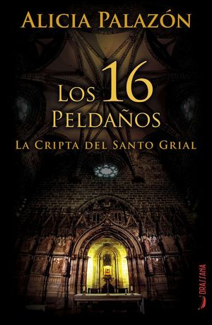 LOS 16 PELDAÑOS CRIPTA SANTO GRIAL