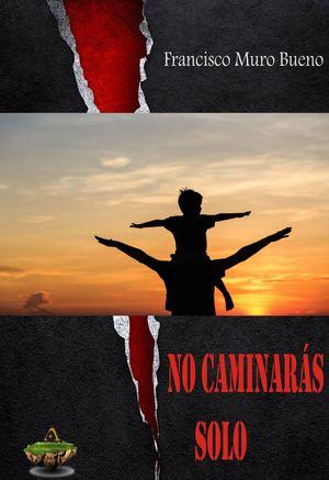 NO CAMINARAS SOLO