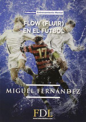 FLOW (FLUIR) EN EL FUTBOL